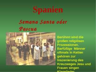Spanien Semana Santa oder Pascua Berühmt sind die großen religiösen Prozessio
