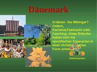 Dänemark Erlebten Sie Wikinger? Ostern, Karneval,Fastnacht oder Fasching: die