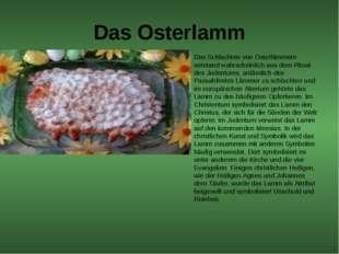 Das Osterlamm Das Schlachten von Osterlämmern entstand wahrscheinlich aus dem