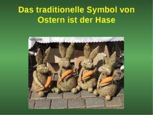 Das traditionelle Symbol von Ostern ist der Hase