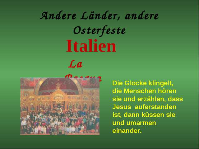 Andere Länder, andere Osterfeste Italien La Pasqua Die Glocke klingelt, die M...