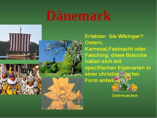 Dänemark Erlebten Sie Wikinger? Ostern, Karneval,Fastnacht oder Fasching: die...
