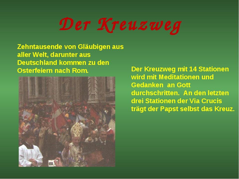 Der Kreuzweg Zehntausende von Gläubigen aus aller Welt, darunter aus Deutschl...