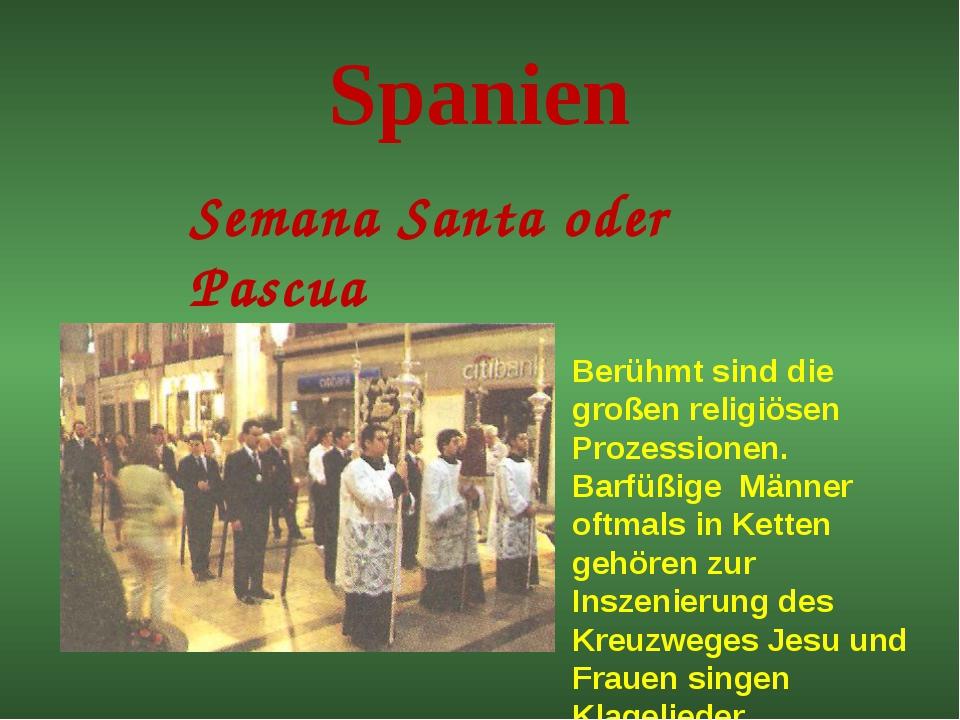 Spanien Semana Santa oder Pascua Berühmt sind die großen religiösen Prozessio...