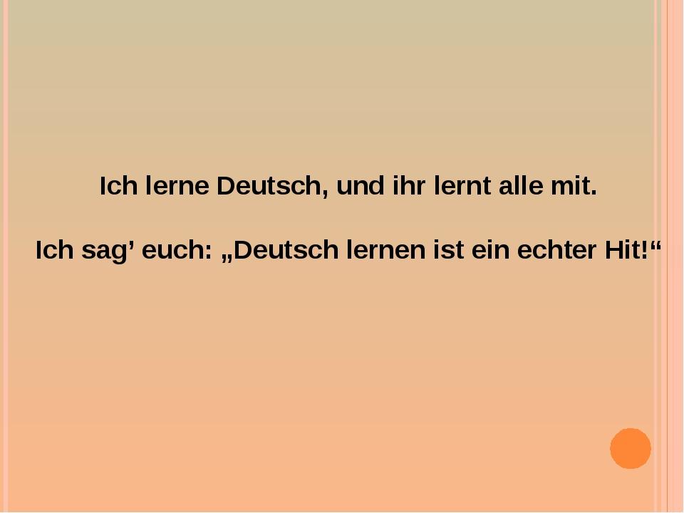 """Ich lerne Deutsch, und ihr lernt alle mit. Ich sag' euch: """"Deutsch lernen ist..."""