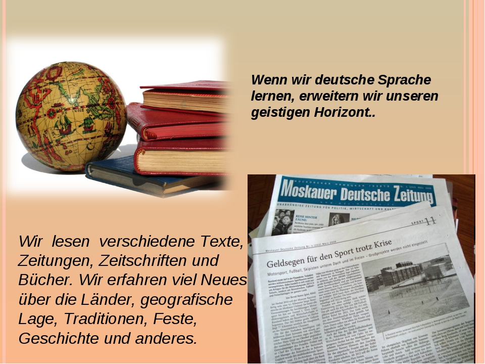 Wenn wir deutsche Sprache lernen, erweitern wir unseren geistigen Horizont.....