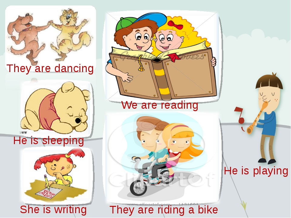 We are reading They are riding a bike They are dancing He is sleeping She is...