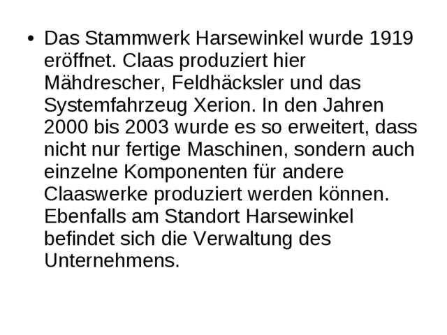 Das Stammwerk Harsewinkel wurde 1919 eröffnet. Claas produziert hier Mähdresc...