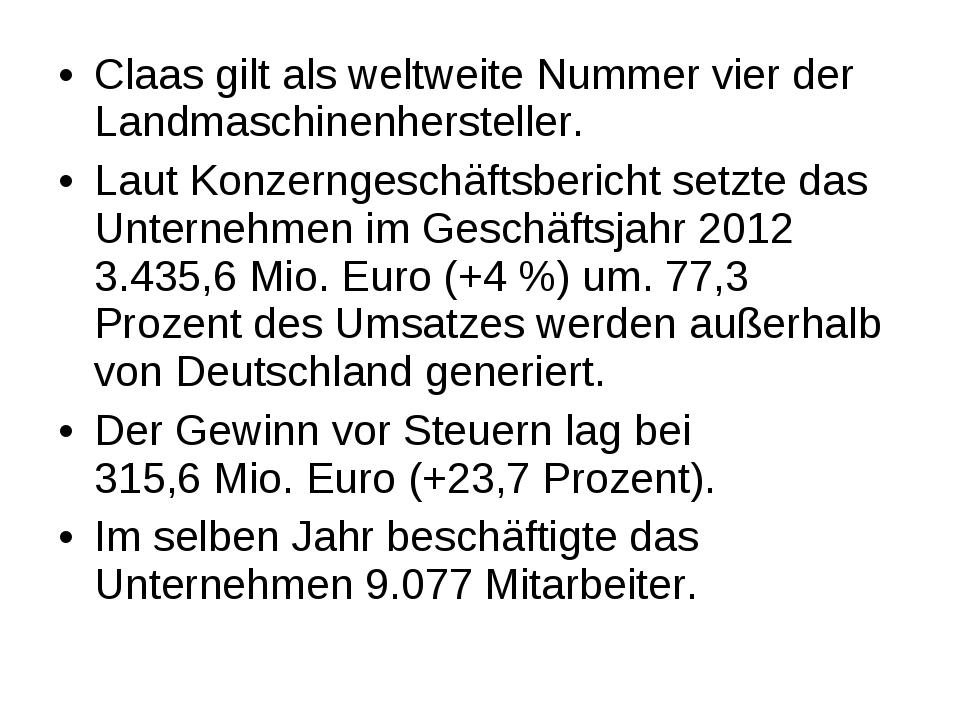 Claas gilt als weltweite Nummer vier der Landmaschinenhersteller. Laut Konzer...