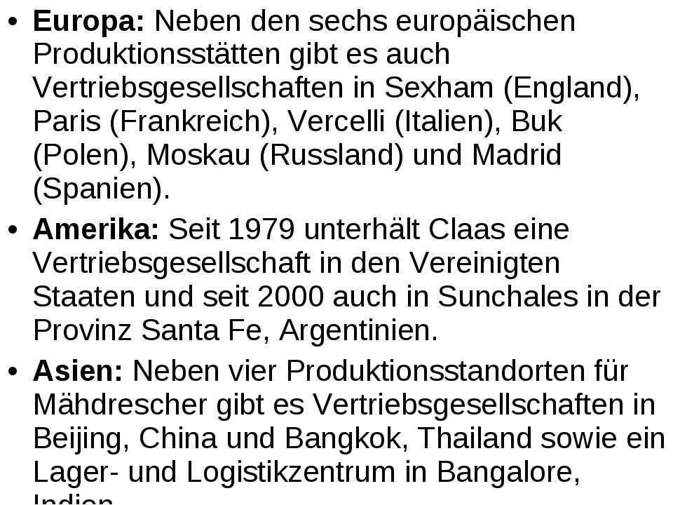 Europa: Neben den sechs europäischen Produktionsstätten gibt es auch Vertrieb...