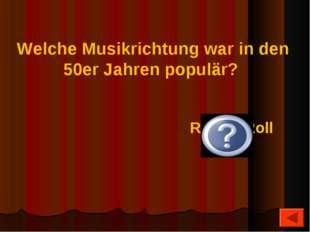 Welche Musikrichtung war in den 50er Jahren populär? Rock'n'Roll