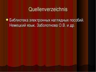 Quellenverzeichnis Библиотека электронных наглядных пособий. Немецкий язык. З