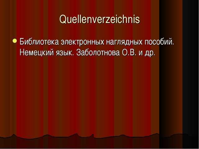 Quellenverzeichnis Библиотека электронных наглядных пособий. Немецкий язык. З...