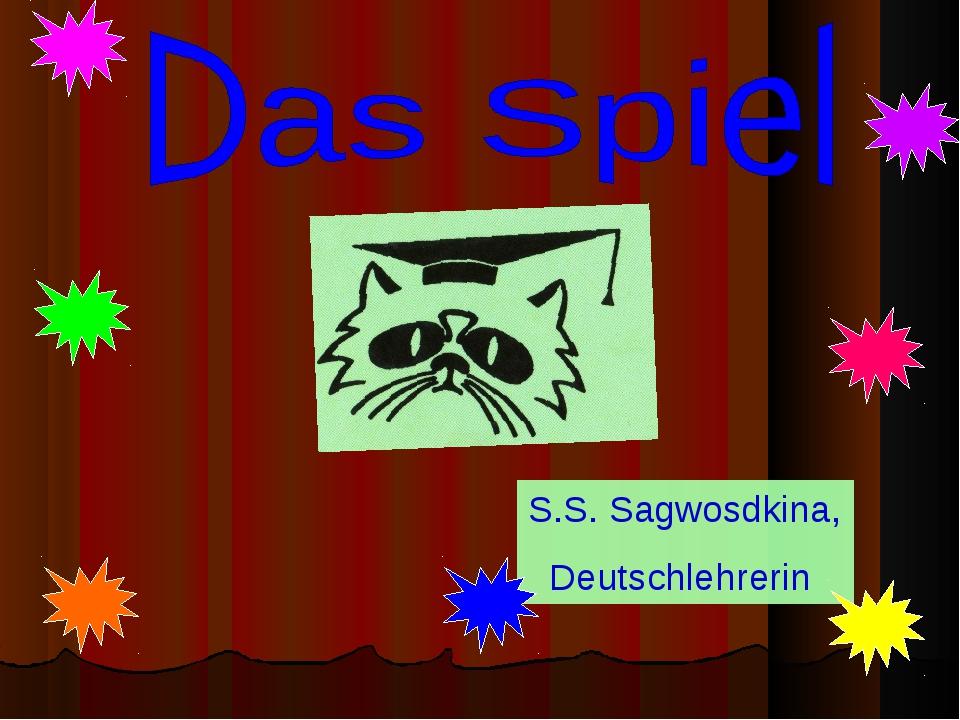S.S. Sagwosdkina, Deutschlehrerin