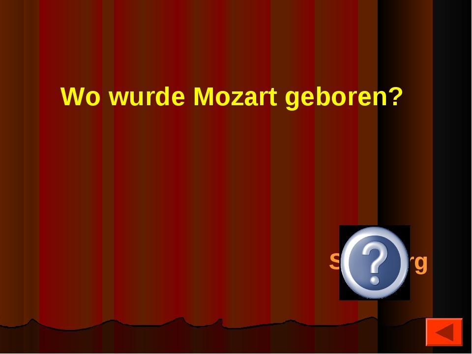 Wo wurde Mozart geboren? Salzburg