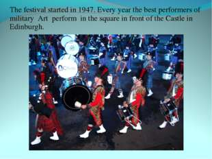 The festival started in 1947. Every year the best performers of military Art