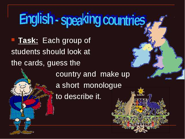 Task: Each group of students should look at the cards, guess the country and...