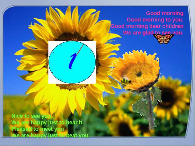 Good morning Good morning to you. Good morning dear children We are glad to s...