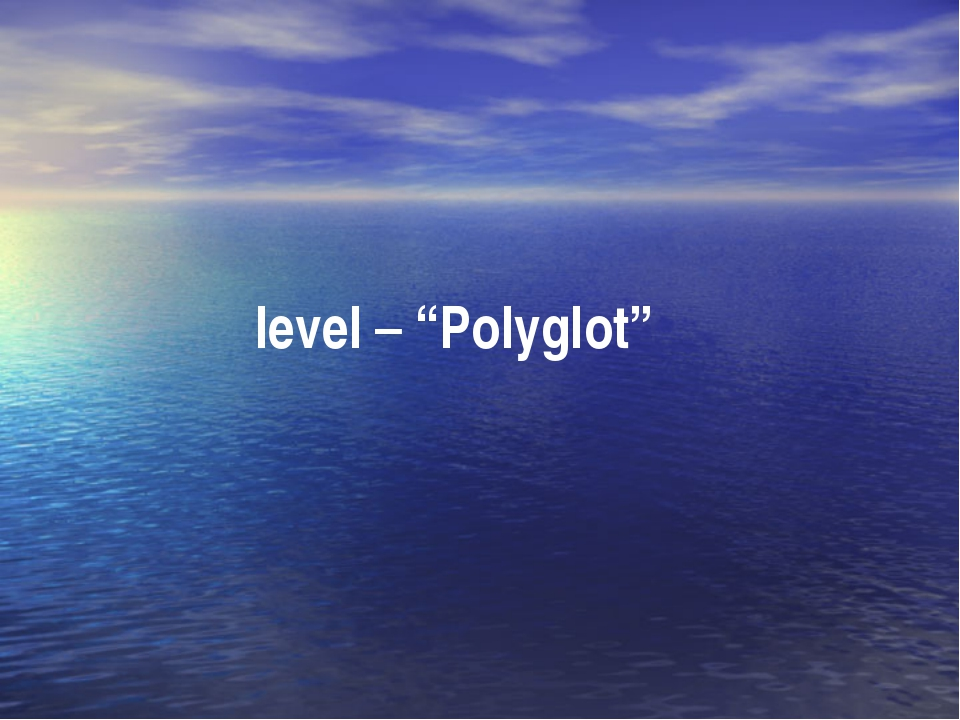 "level – ""Polyglot"""