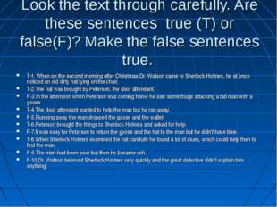 Look the text through carefully. Are these sentences true (T) or false(F)? Ma