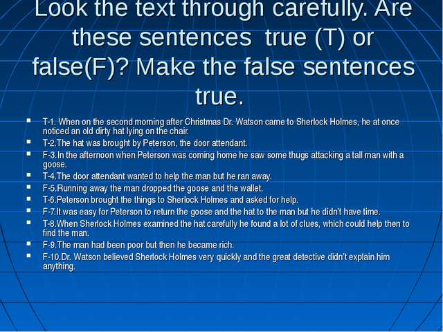 Look the text through carefully. Are these sentences true (T) or false(F)? Ma...