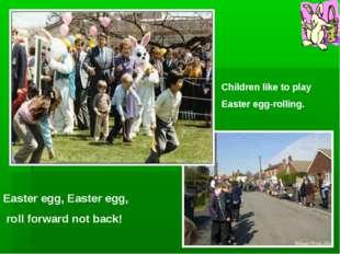 Children like to play Easter egg-rolling. Easter egg, Easter egg, roll forwar