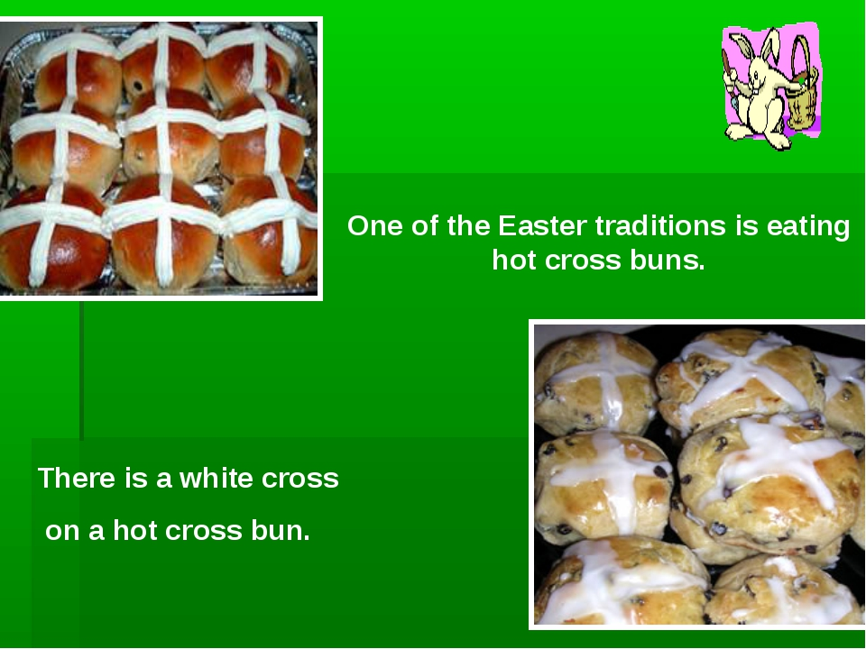 One of the Easter traditions is eating hot cross buns. There is a white cross...