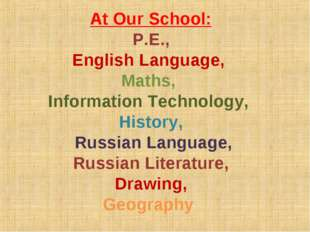 At Our School: P.E., English Language, Maths, Information Technology, History