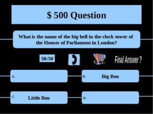 $ 500 Question What is the name of the big bell in the clock tower of the Hou