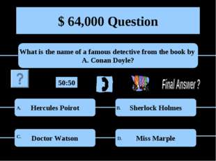 $ 64,000 Question What is the name of a famous detective from the book by A.