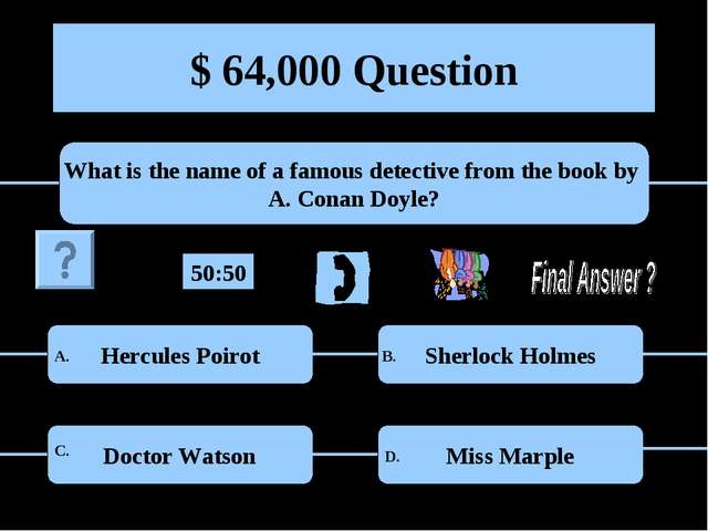 $ 64,000 Question What is the name of a famous detective from the book by A....