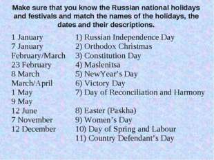 Make sure that you know the Russian national holidays and festivals and match