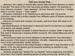 Did you know that… …..Moscow, the capital of Russia was named after the Rive