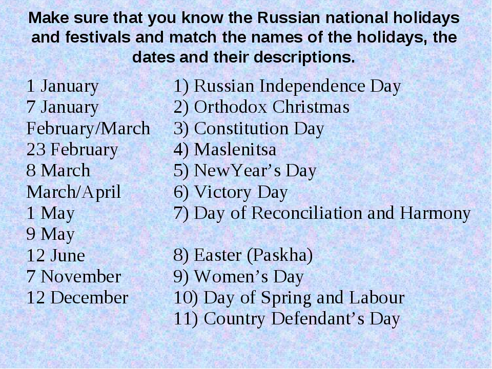 Make sure that you know the Russian national holidays and festivals and match...