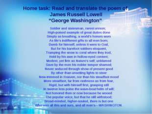 """Home task: Read and translate the poem of James Russell Lowell """"George Washin"""