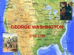 GEORGE WASHINGTON 1732-1799