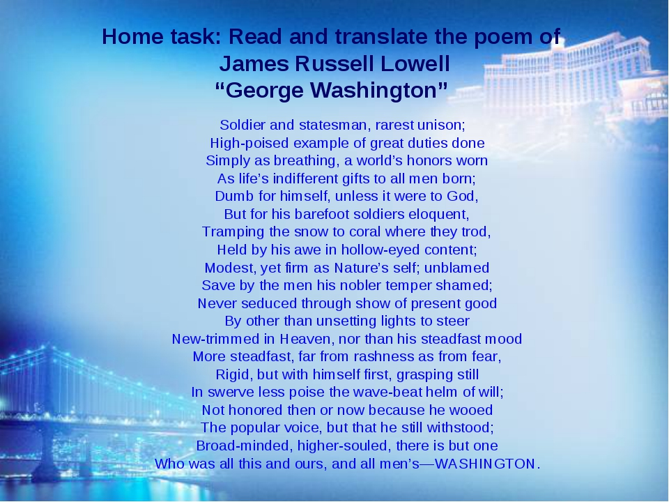 """Home task: Read and translate the poem of James Russell Lowell """"George Washin..."""
