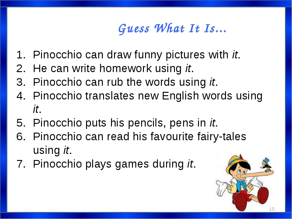 Guess What It Is... Pinocchio can draw funny pictures with it. He can write h...
