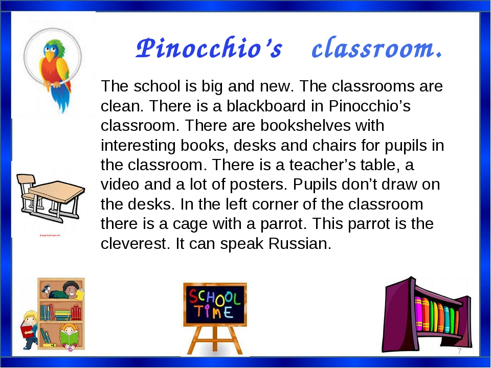 Pinocchio's classroom. The school is big and new. The classrooms are clean. T...