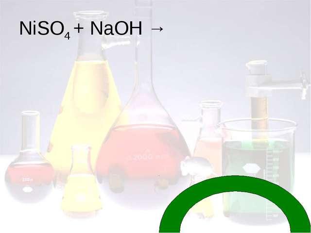 NiSO4 + NaOH →