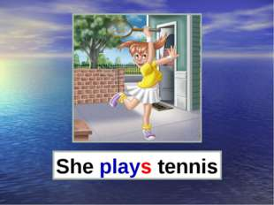 She plays tennis
