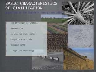 BASIC CHARACTERISTICS OF CIVILIZATION the invention of writing mathematics mo