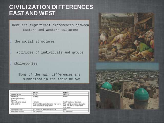 CIVILIZATION DIFFERENCES EAST AND WEST There are significant differences betw...