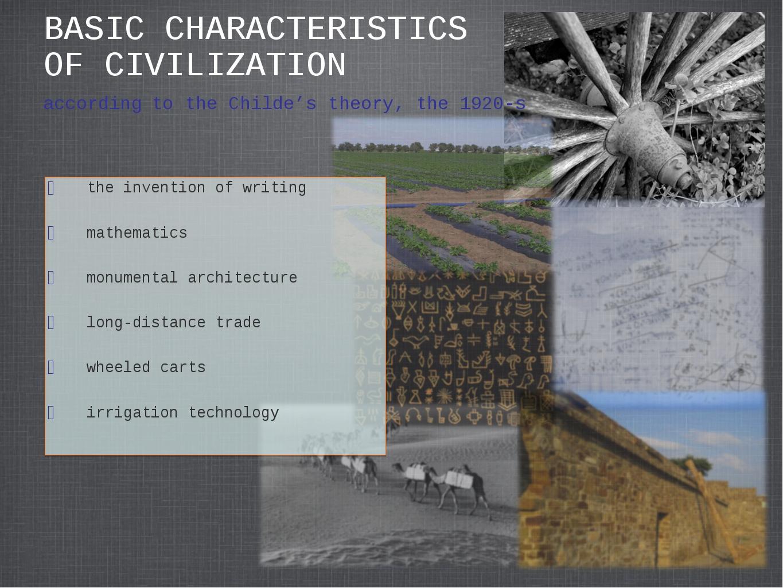 BASIC CHARACTERISTICS OF CIVILIZATION the invention of writing mathematics mo...