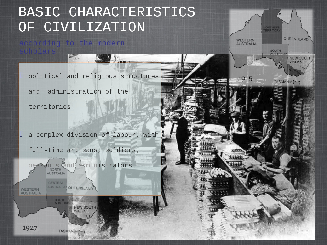 BASIC CHARACTERISTICS OF CIVILIZATION political and religious structures and...