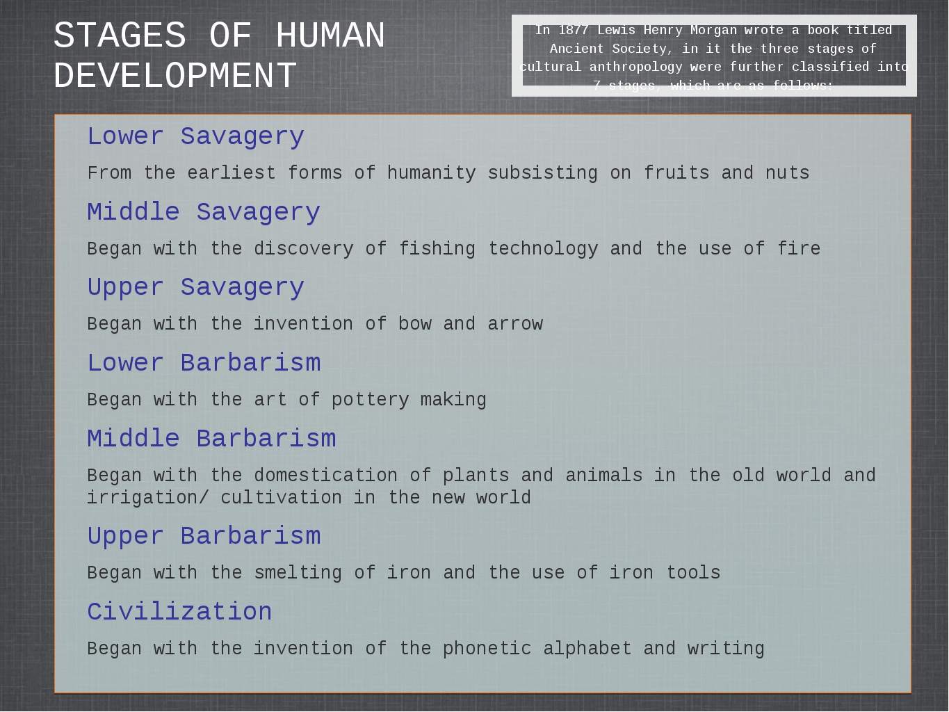 STAGES OF HUMAN DEVELOPMENT Lower Savagery From the earliest forms of humanit...