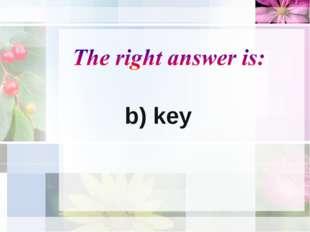 b) key
