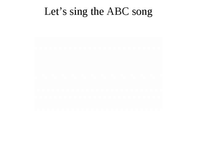 Let's sing the ABC song