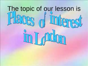 The topic of our lesson is