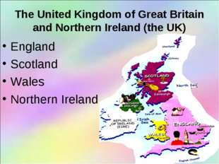 The United Kingdom of Great Britain and Northern Ireland (the UK) England Sco